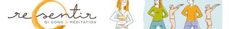 Re-Sentir : Qi Gong Santé & Méditation