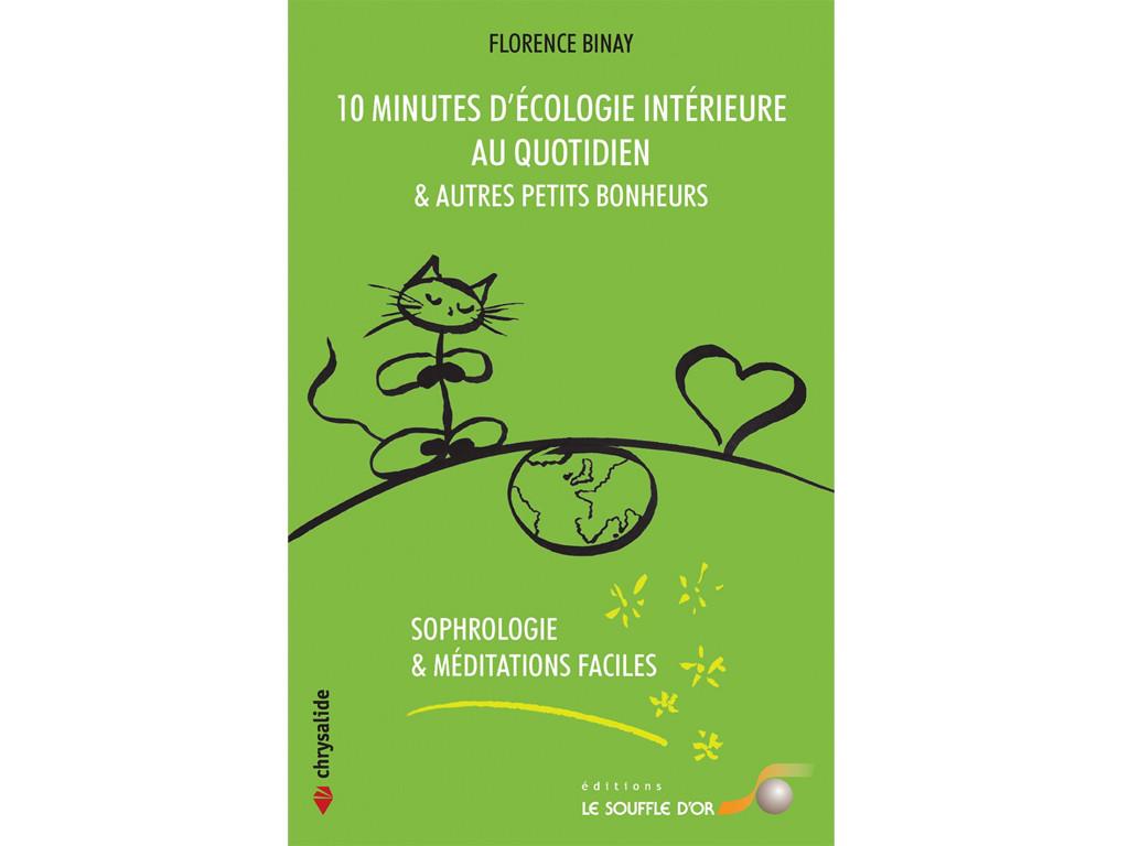 10 Minutes d'Ecologie Intérieure au Quotidien Florence Binay
