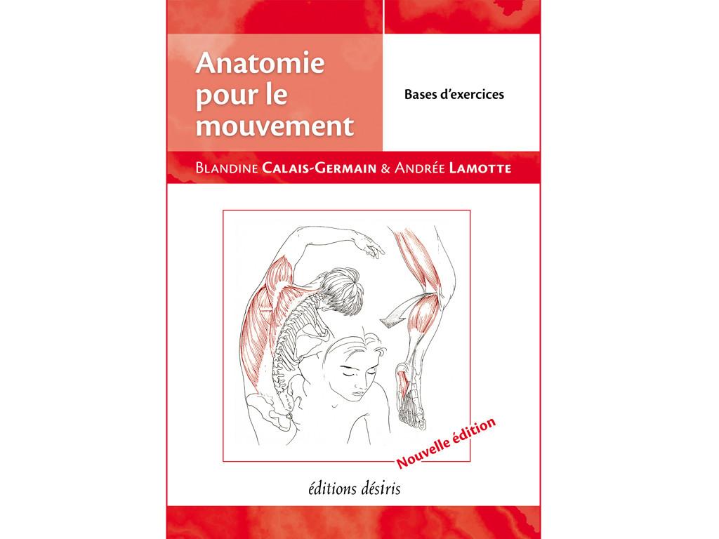 Anatomie pour le Mouvement - Bases d'exercices Blandine Calais-Germain
