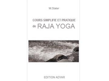 Cours simplifié et pratique de Raja yoga W. Slater