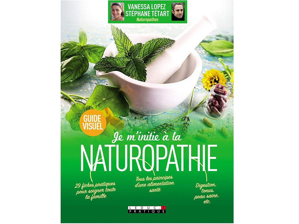 Je m'initie à la Naturopathie Vanessa Lopez / Stéphane Tétart