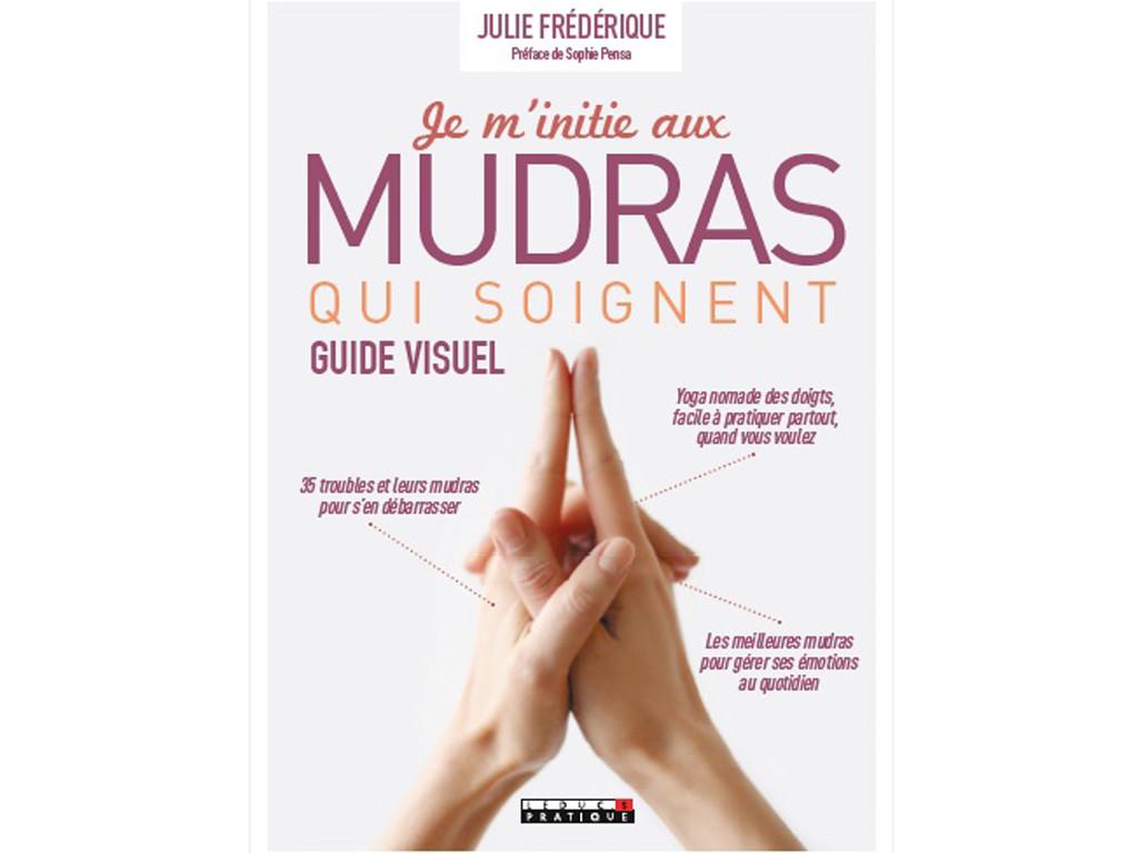 Je m'initie aux Mudras qui Soignent Julie Frédérique