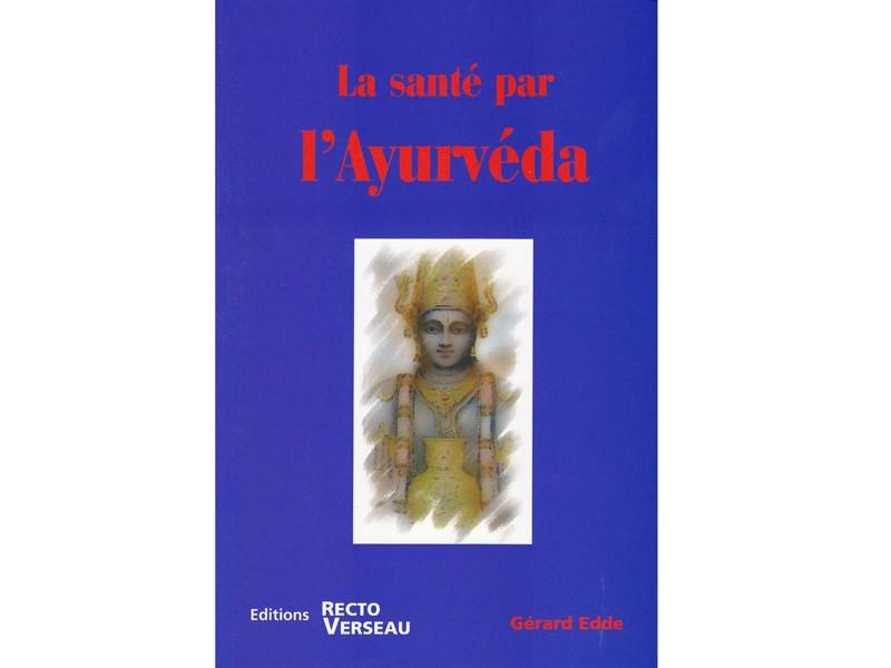 La santé par l'Ayurvéda Gérard Edde