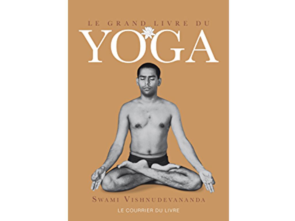 Le Grand Livre du Yoga Swami Vishnudevananda
