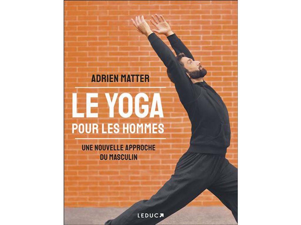 Le Yoga pour les Hommes Adrien Matter