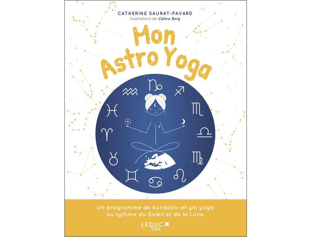 Mon Astro Yoga Catherine Saurat-Pavard