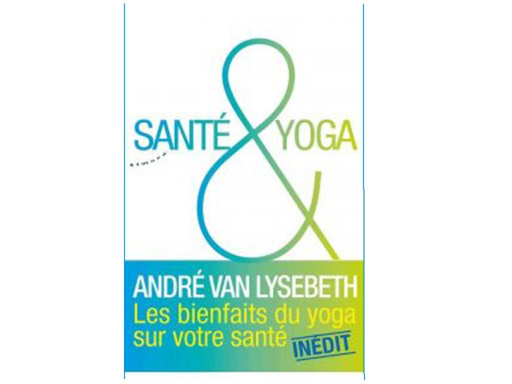Santé & Yoga Van Lysebeth André