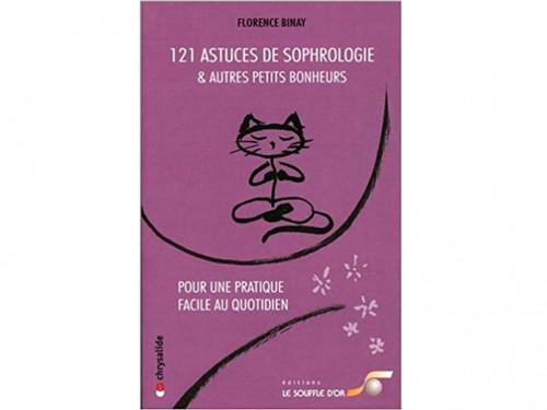 121 Astuces de Sophrologie & Autres Petits Bonheurs Florence Binay