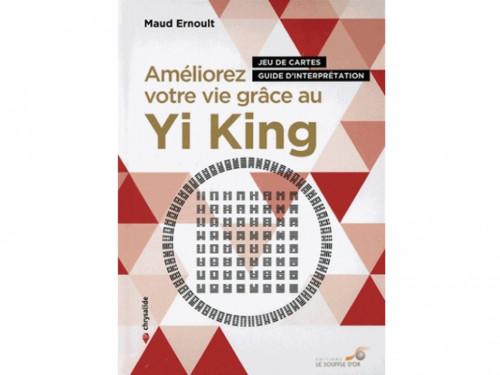 Améliorez votre vie grâce au Yi King Maud Ernoult