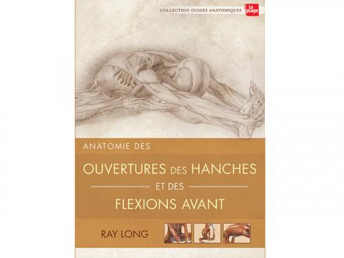 Anatomie des Ouvertures des Hanches et des Flexions Avant Ray Long