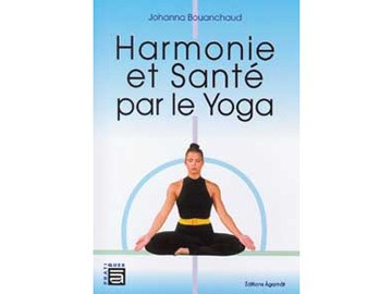 Harmonie et santé par le yoga J. Bouanchaud