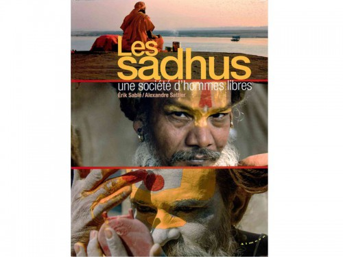 Les Sadhus Erik Sablé / Alexandre Sattler