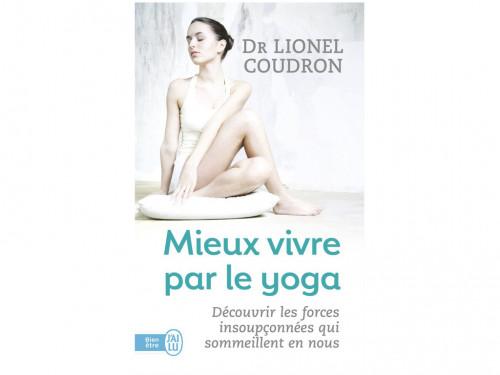 Mieux Vivre par le Yoga Dr Lionel Coudron