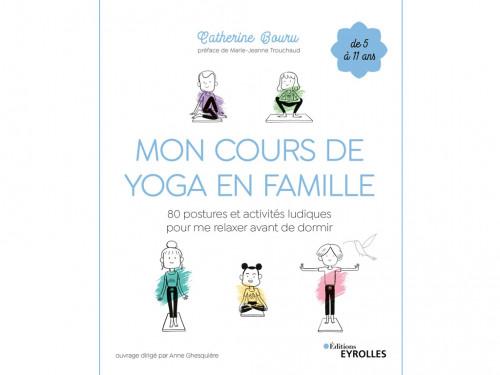 Article de Yoga Mon Cours de Yoga en Famille Catherine Bouru