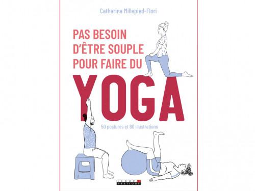 Pas Besoin d'Être Souple pour faire du Yoga