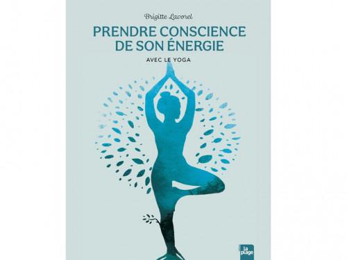 Prendre Conscience de son Energie - avec le Yoga