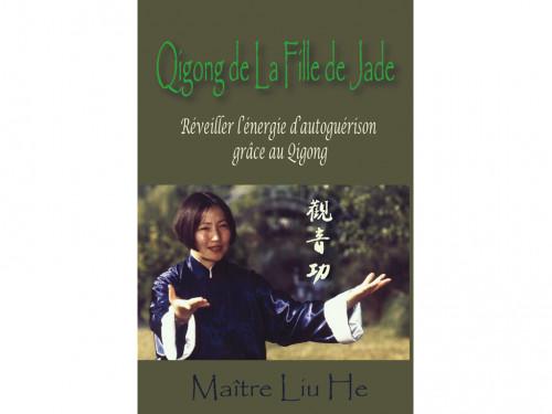 Qigong de La Fille de Jade Maître Liu He