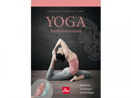 Yoga Perfectionnement Docteur Ronald Steiner / Anna Trökes