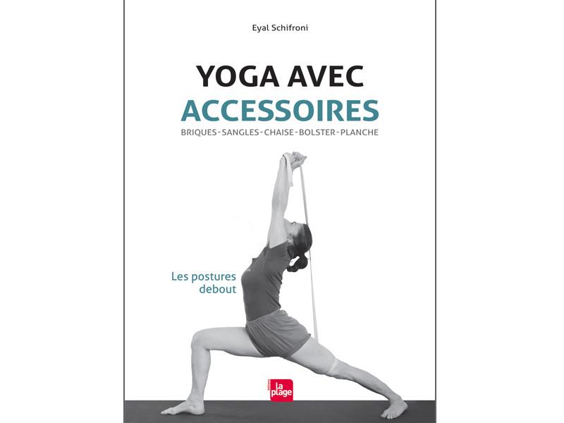 Yoga Avec Accessoires Les Postures Debout