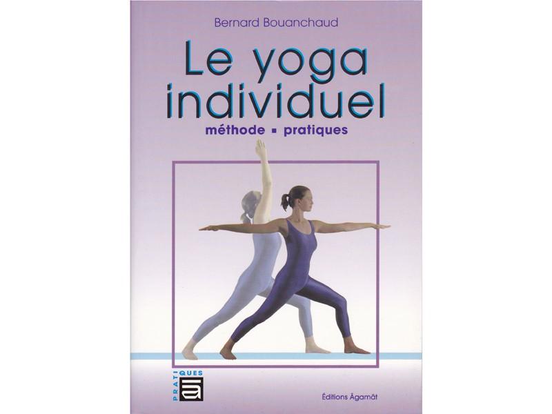 Yoga individuel - Méthode pratiques B. Bouanchaud