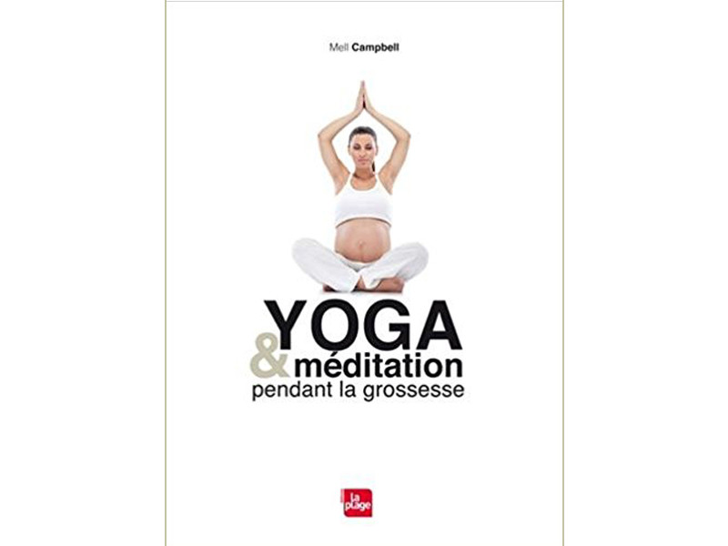 Yoga & Méditation Pendant la Grossesse Mell Campbell